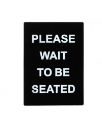 SGN-802- Wait for Seating Sign